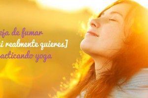 Yoga para dejar de fumar sin engordar ni sufrir