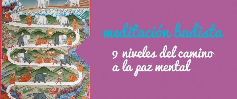 Meditación budista: los 9 niveles del camino a la paz mental