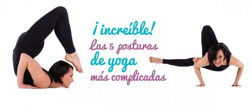 Top 5 posturas de yoga más difíciles