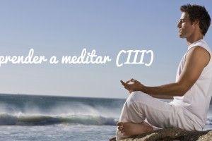 Aprender a meditar (III): Tipos de meditación