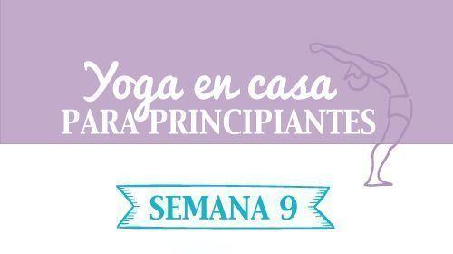 Yoga en casa semana 9