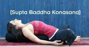 Supta Baddha Konasana Postura de yoga