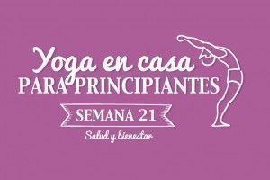 Yoga en casa Semana 21 Salud y bienestar