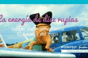La energía de diez rupias – Swami Vishnudevananda