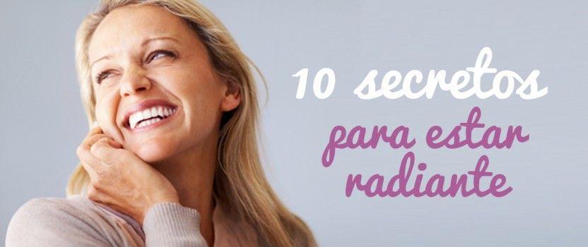 10 secretos para estar más guapa y sentirte radiante