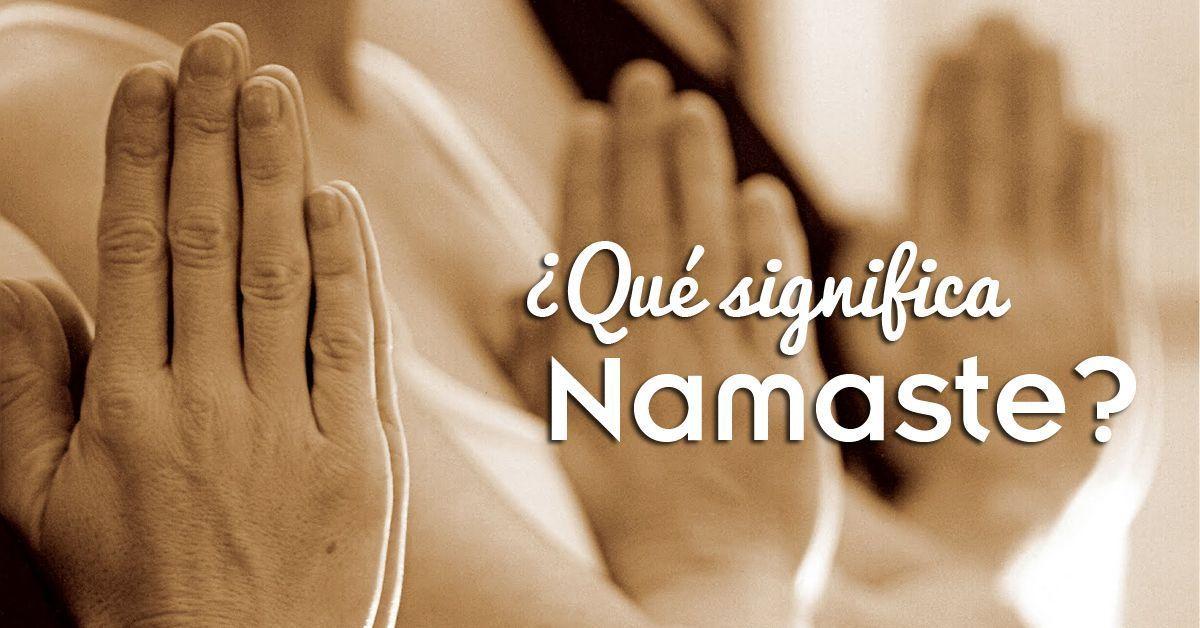 Namaste ¿Cuál es su significado en yoga?