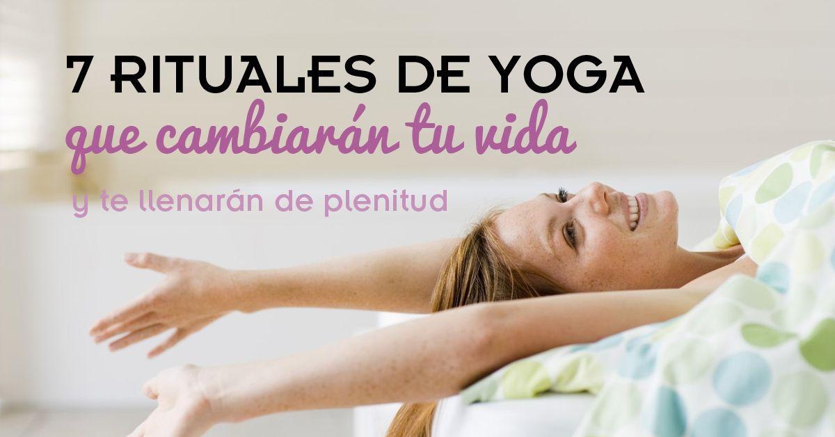 7 rituales de yoga que cambiar n tu vida vive con plenitud - Inicio yoga en casa ...