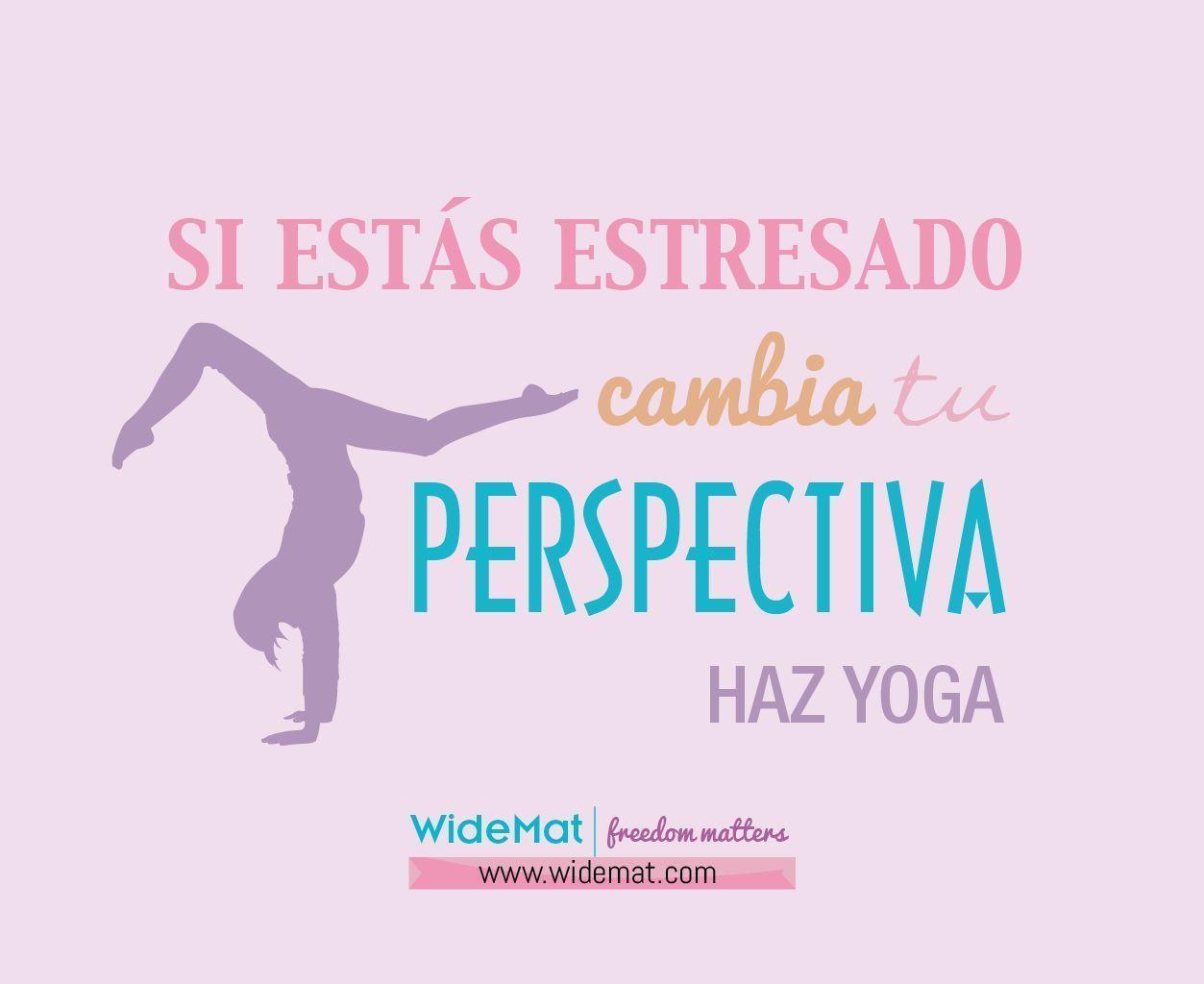 haz yoga. Si estás estresado cambia tu perspectiva. Ejercicio de relajación