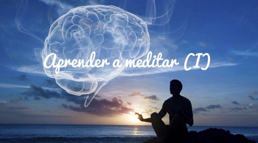 Aprender a meditar (I): beneficios de la meditación