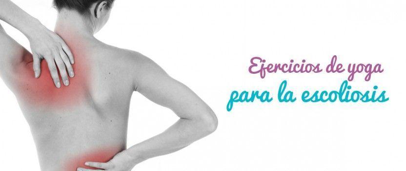 Yoga en casa: Escoliosis Ejercicios de Yoga para tu espalda