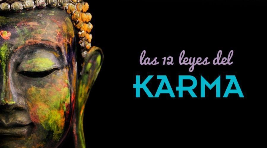 Las 12 leyes del Karma. ¿Generas buen Karma?