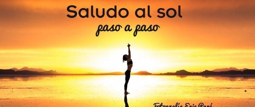 Saludo al Sol paso a paso y sus beneficios