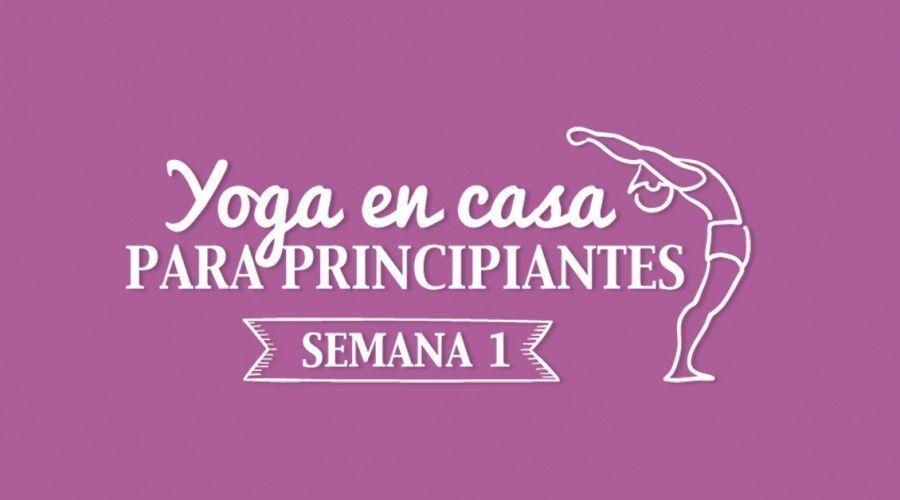 Yoga en casa para principiantes: Semana 1