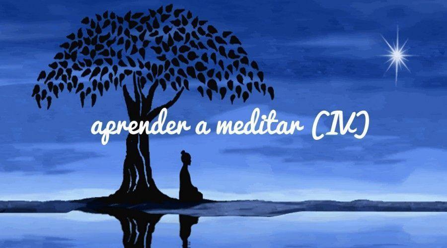 Aprender a Meditar (IV) Ejercicios y Técnicas de meditación