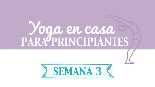 yoga en casa para principiantes semana 3