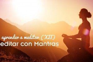 Mantras para meditar. Aprender a meditar XII