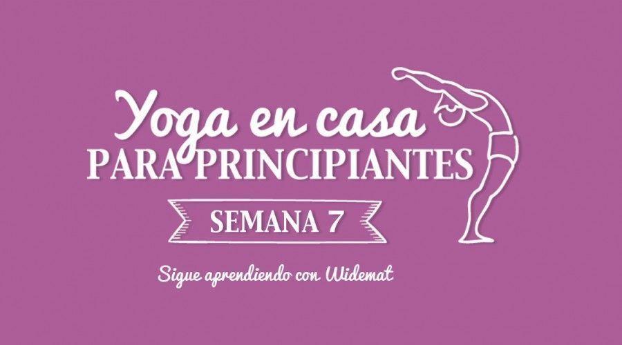 Yoga en casa Semana 7 Sigue aprendiendo con WideMat