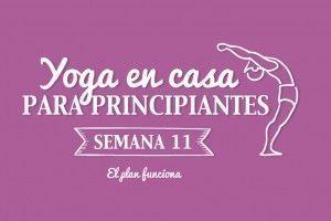 Yoga en casa Semana 11 El Plan funciona