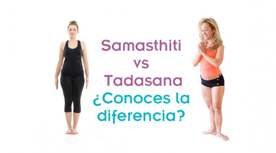 Samasthiti vs Tadasana ¿Cuál es la diferencia?