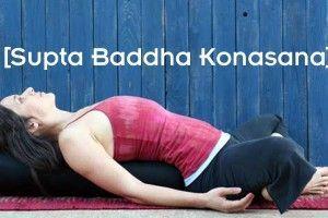 Supta Baddha Konasana beneficios y significado