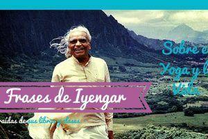 202 Frases de Iyengar sobre el Yoga y la vida