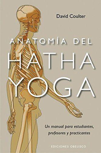 Un libro de Hatha Yoga clave para entender tu cuerpo