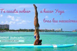 ¿Te cuesta volver a hacer Yoga tras las vacaciones?