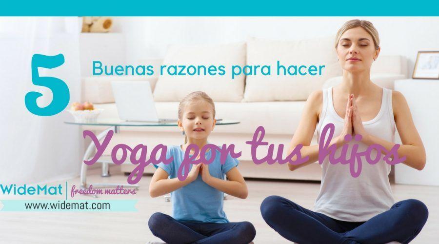 5 Razones por las que debes hacer Yoga por tus hijos