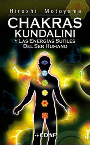 Chakras, Kundalini, Asanas, beneficios y ejercicios