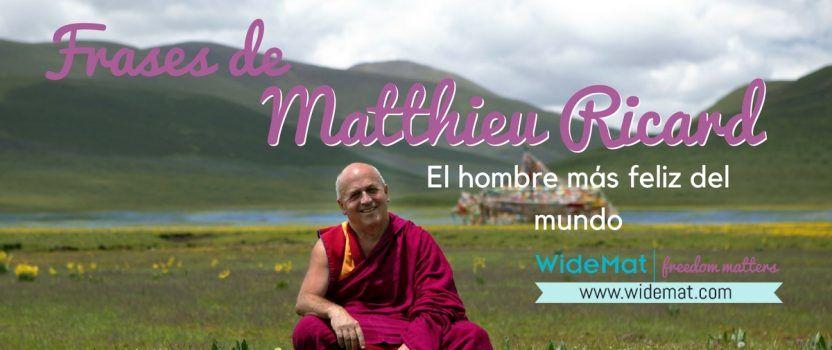 Frases de Matthieu Ricard (el hombre más feliz del mundo)