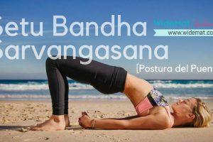 Setu Bandha Sarvangasana o Postura del Puente