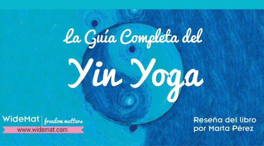 Guía Completa del Yin Yoga (Reseña)